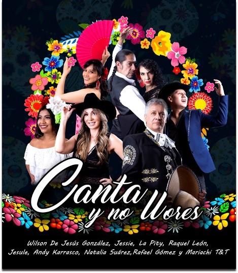 CANTA Y NO LLORES Una antología para gozarse lo mejor de la música ranchera y española, Sábado 02 de Octubre 5 de la tarde Teatro ABC